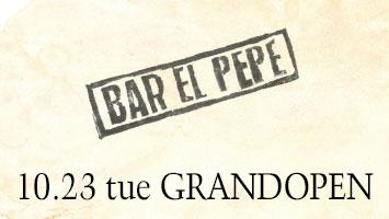 【BAR EL PEPE】10/23(火) New Open